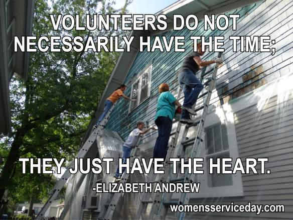 Volunteers do not necessarily have the time; they just have the heart. - Elizabeth Andrew