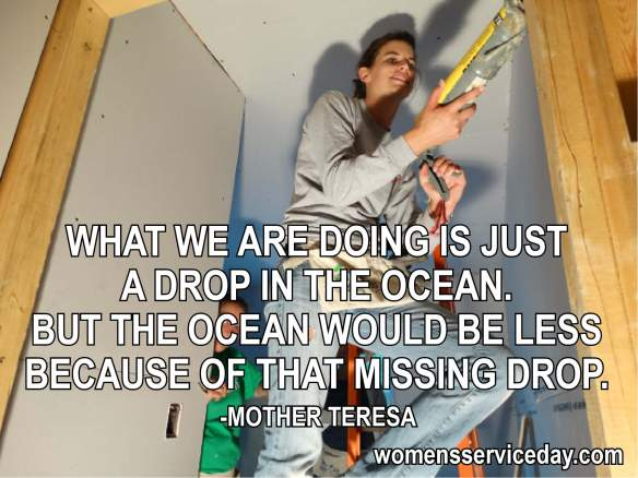 What we are doing is just a drop in the ocean. But the ocean would be less because of that missing drop. - Mother Teresa